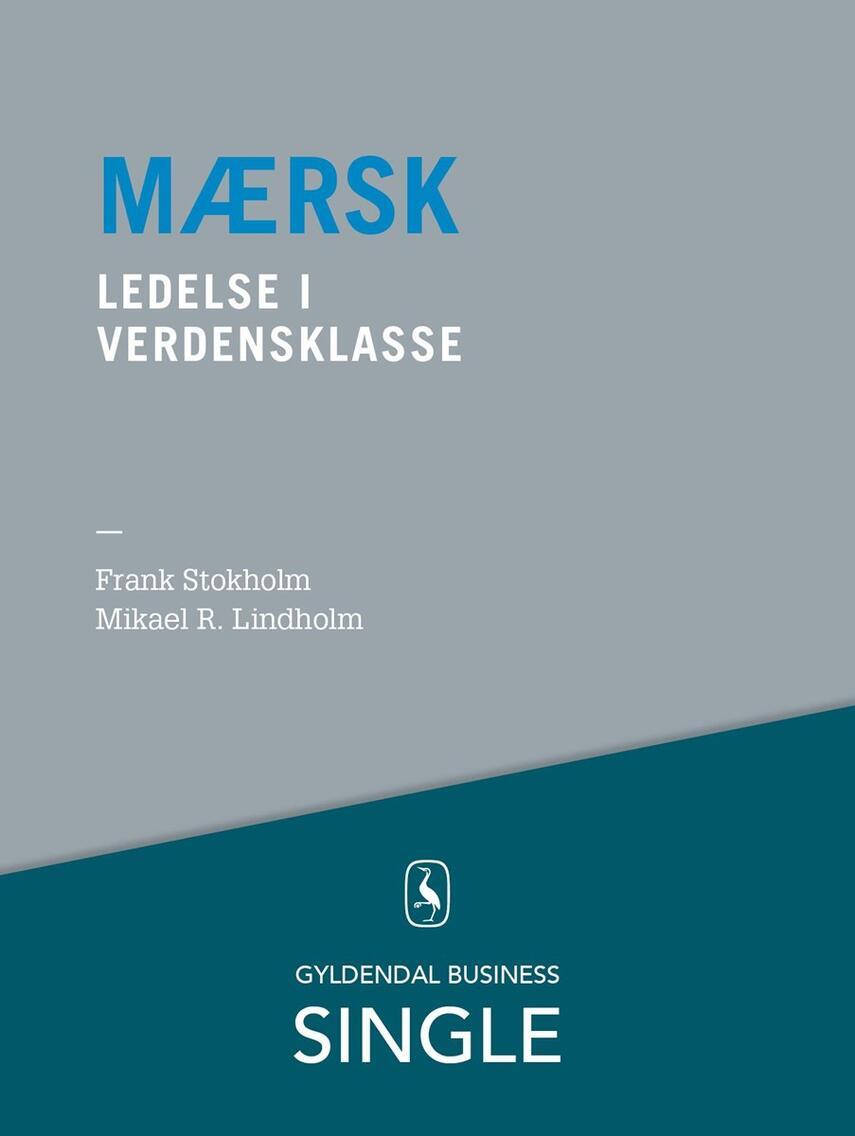 Frank Stokholm, Mikael R. Lindholm: Mærsk - ledelse i verdensklasse
