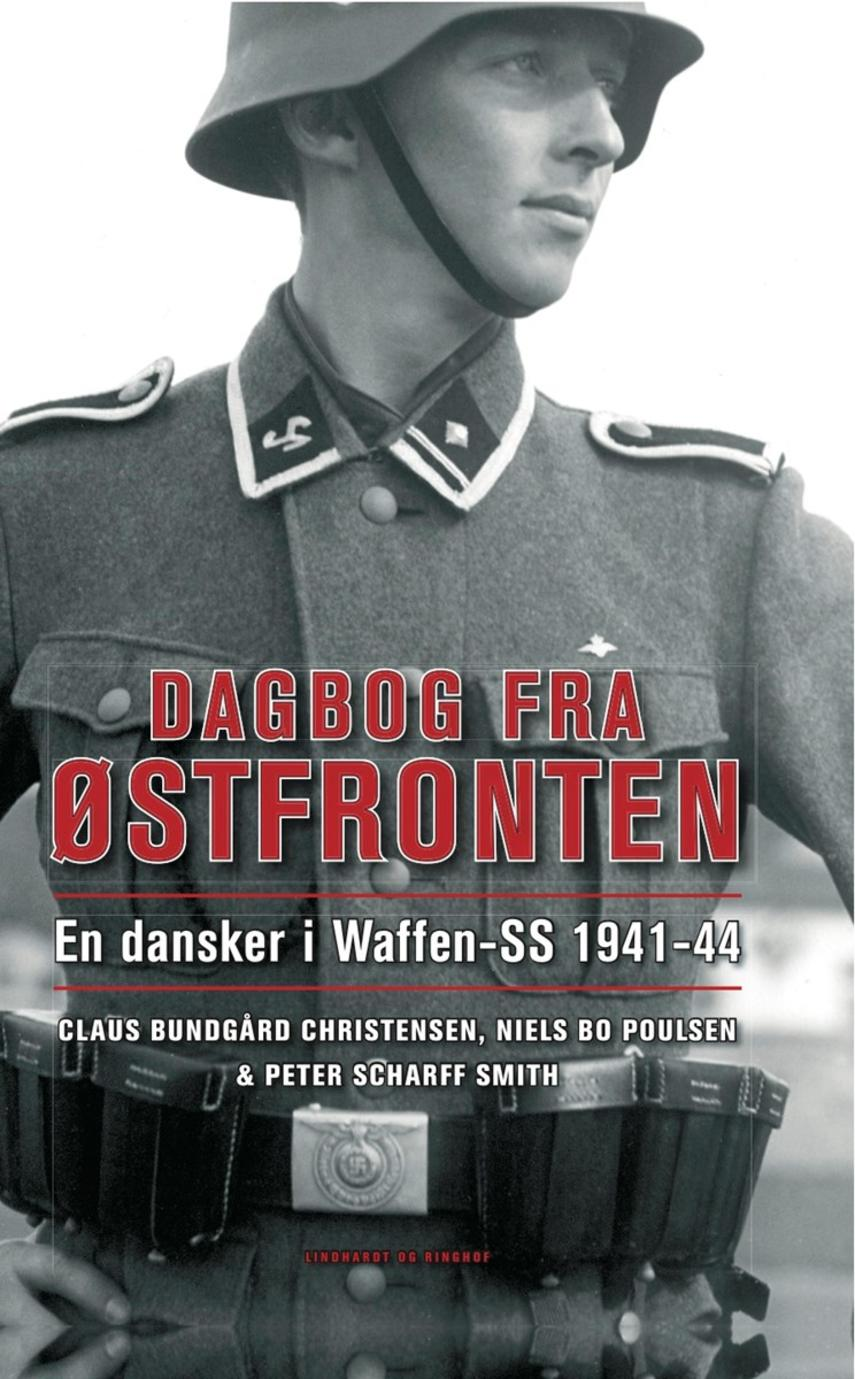 : Dagbog fra Østfronten : en dansker i Waffen-SS 1941-44