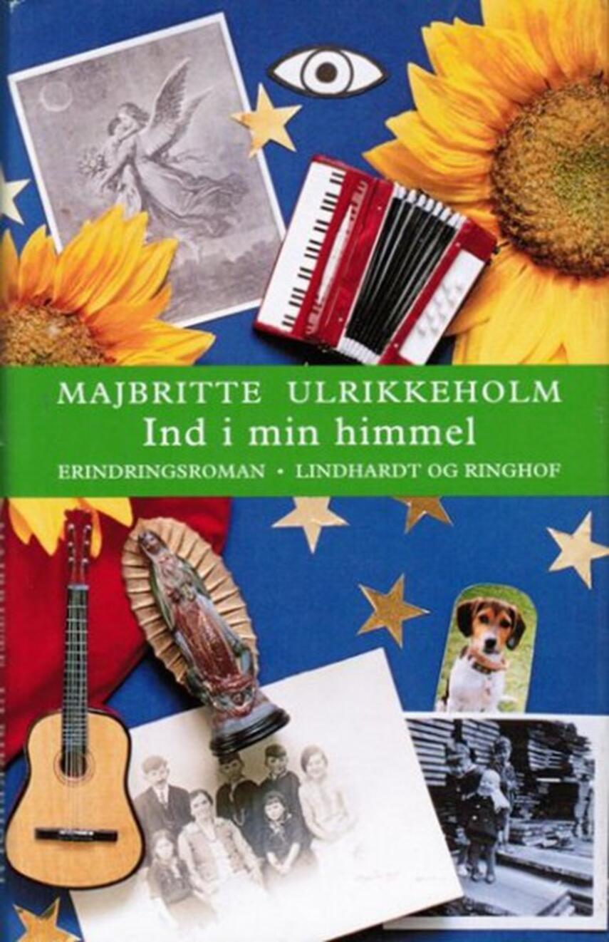 Majbritte Ulrikkeholm: Ind i min himmel : erindringsroman