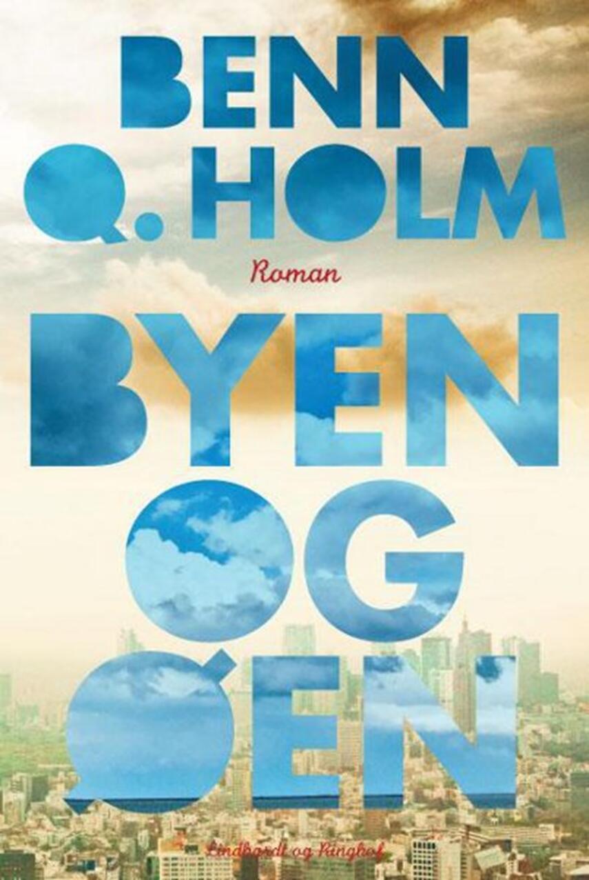 Benn Q. Holm (f. 1962): Byen og øen : roman