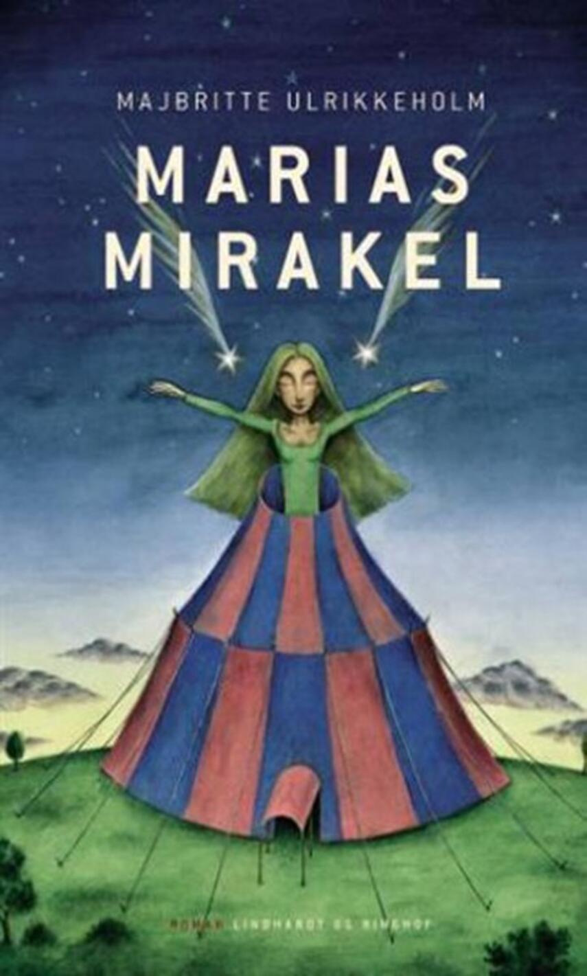 Majbritte Ulrikkeholm: Marias mirakel