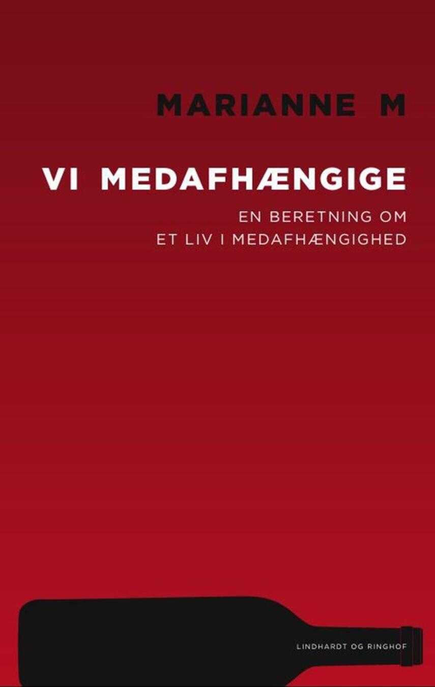 Marianne M.: Vi medafhængige : en beretning om et liv i medafhængighed