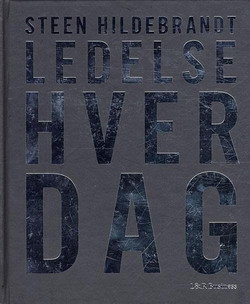 Steen Hildebrandt: Ledelse hver dag