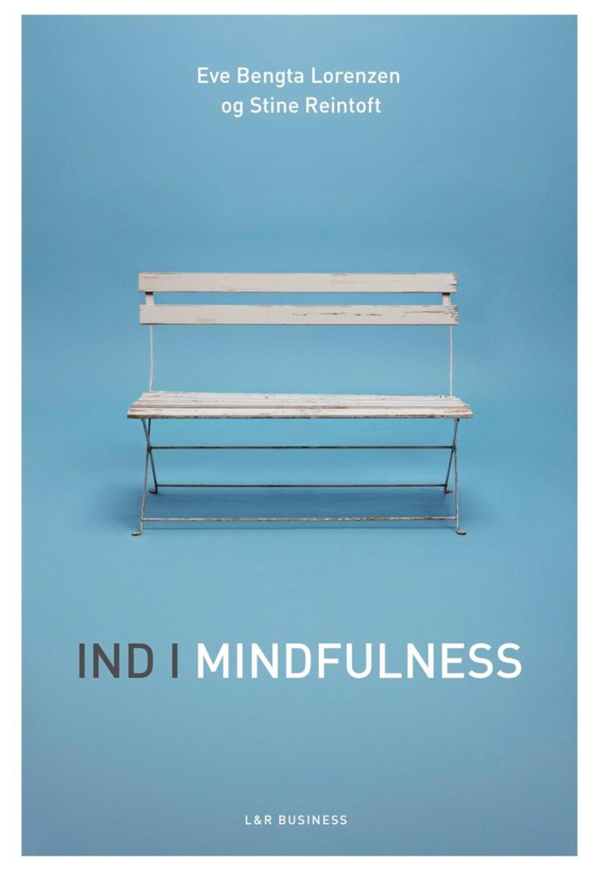 Stine Reintoft, Eve Bengta Lorenzen: Ind i mindfulness