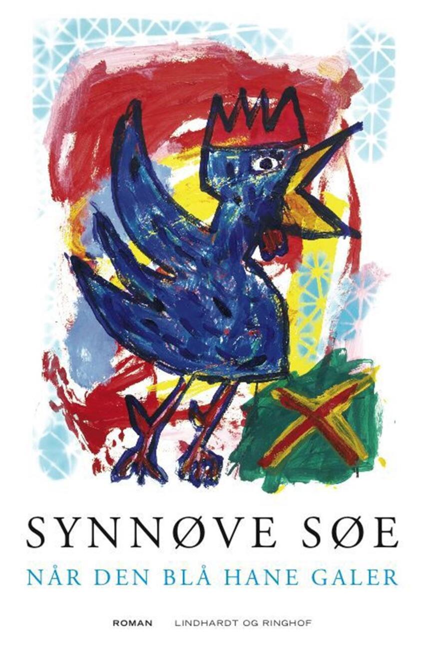Synnøve Søe: Når den blå hane galer : roman