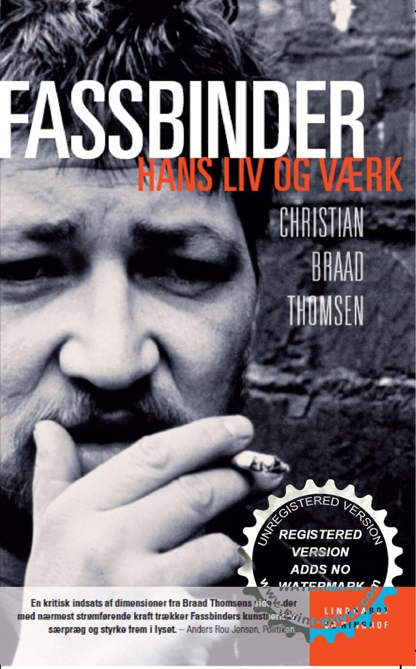 Chr. Braad Thomsen: Fassbinder : hans liv og værk