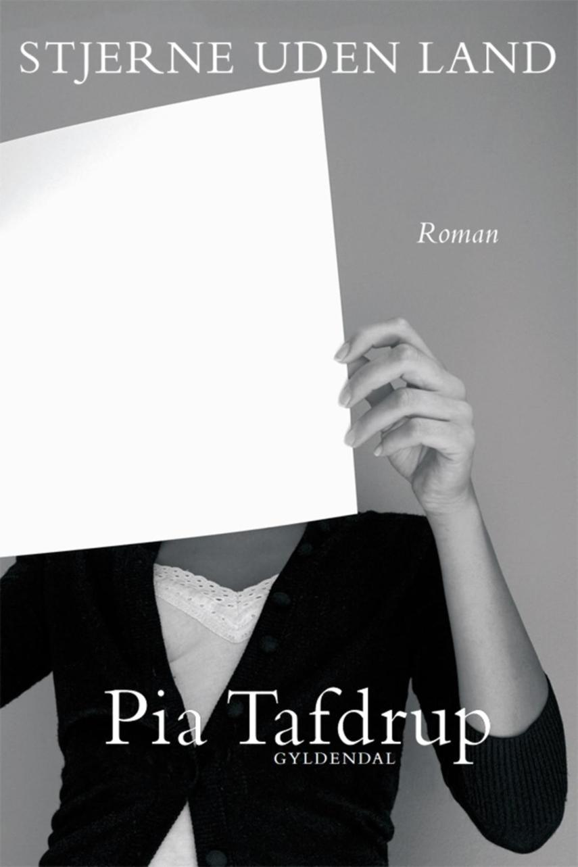 Pia Tafdrup: Stjerne uden land : roman