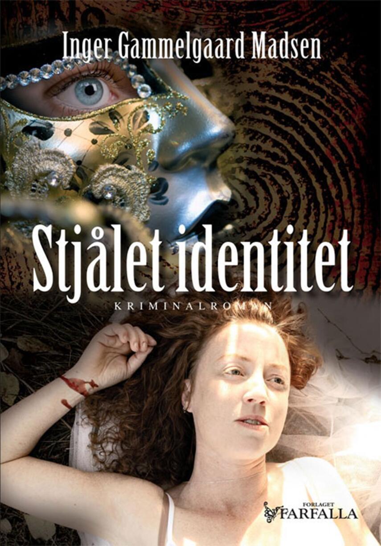 Inger Gammelgaard Madsen: Stjålet identitet : kriminalroman