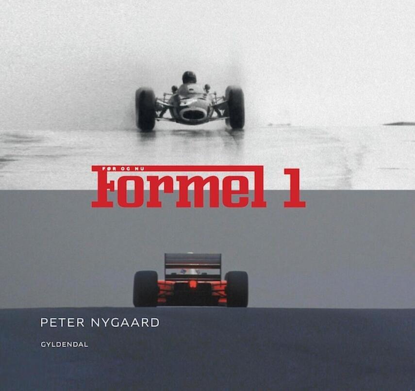 Peter Nygaard (f. 1962): Formel 1 : før og nu