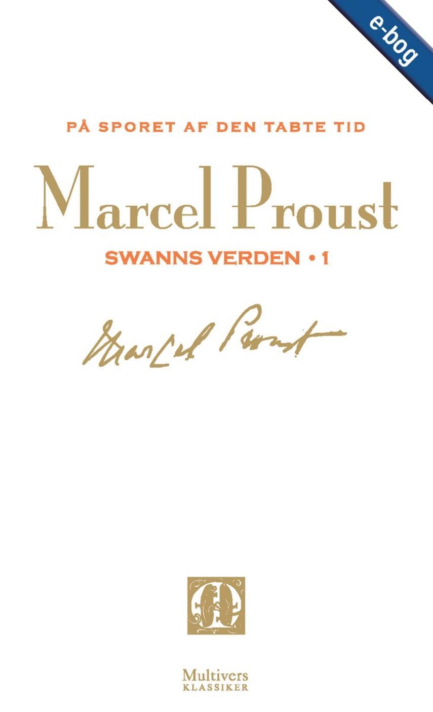 Marcel Proust: På sporet af den tabte tid. Bind 1, Swanns verden, 1