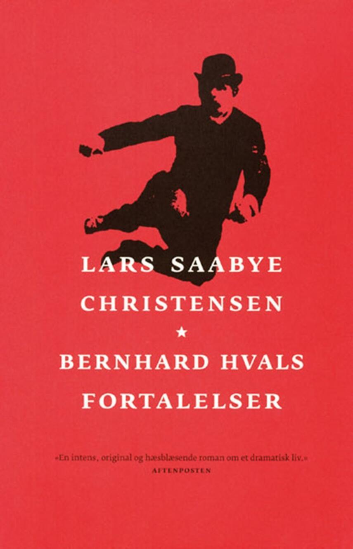 Lars Saabye Christensen (f. 1953): Bernhard Hvals fortalelser