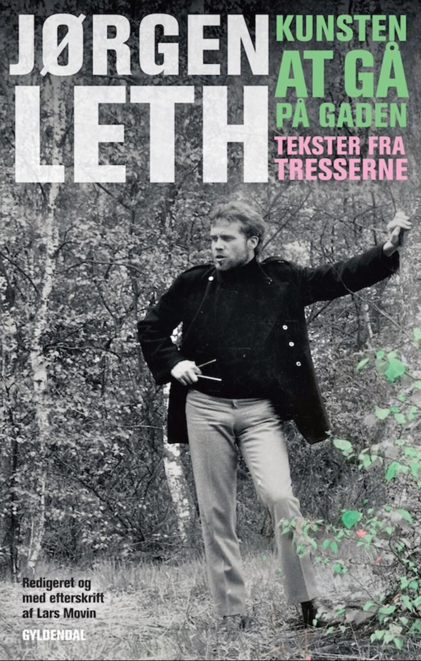 Jørgen Leth: Kunsten at gå på gaden : tekster fra tresserne