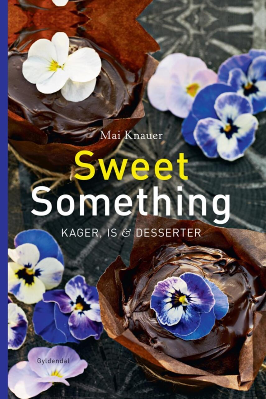 Mai Knauer: Sweet something : kager, is & desserter