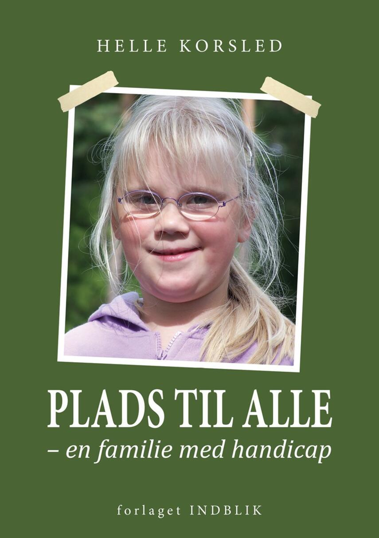 Helle Korsled: Plads til alle : en familie med handicap