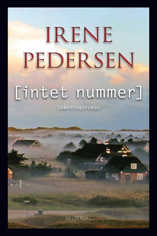 Irene Pedersen (f. 1952): (Intet nummer) : spændingsroman