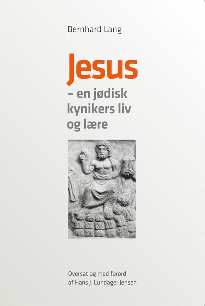 Bernhard Lang: Jesus - en jødisk kynikers liv og lære