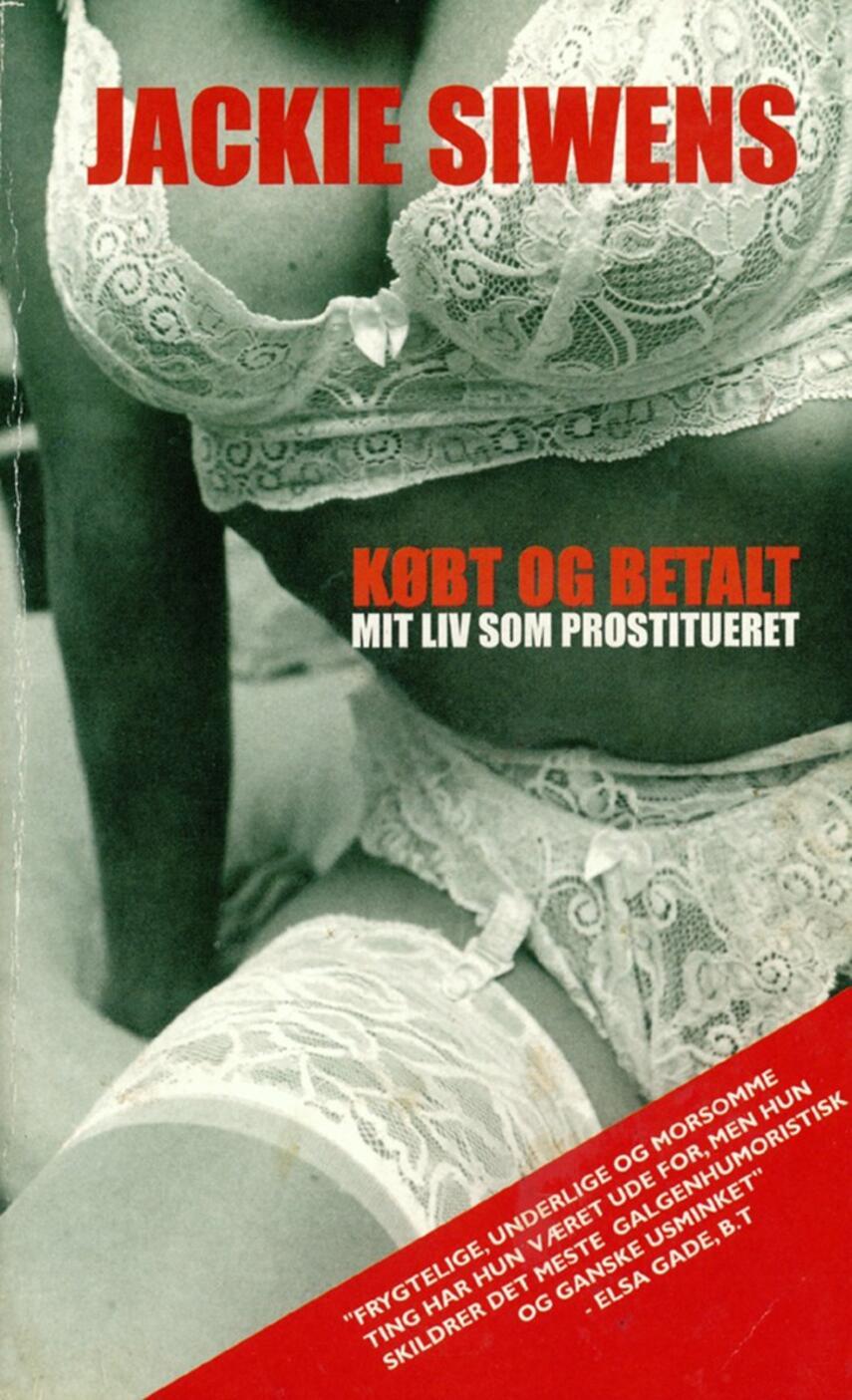 Jackie Siwens: Købt og betalt : mit liv som prostitueret