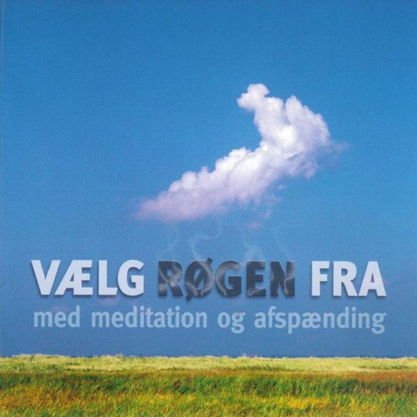 : Vælg røgen fra med meditation og afspænding