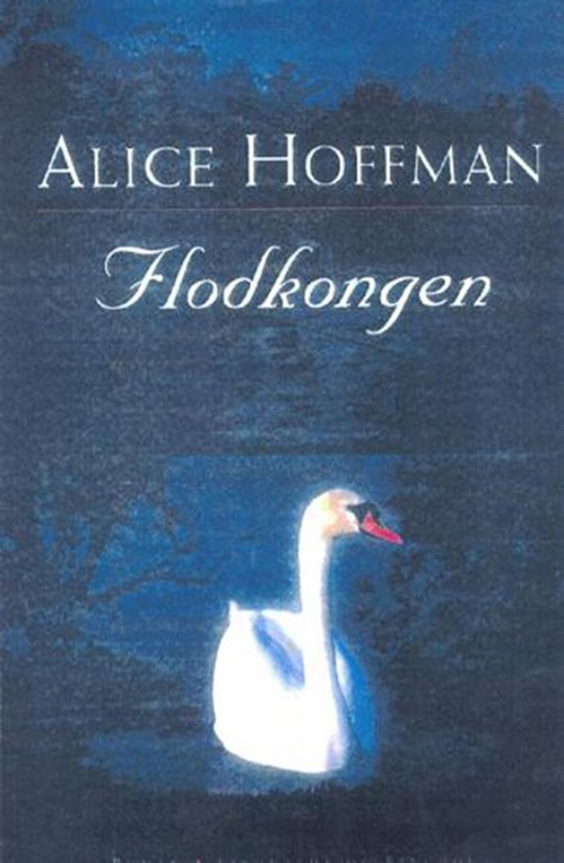 Alice Hoffman: Flodkongen