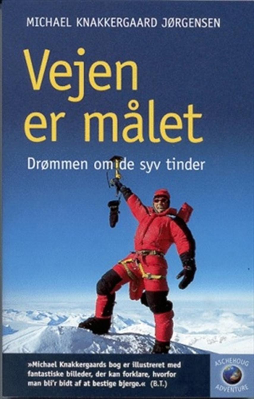 Michael Knakkergaard Jørgensen: Vejen er målet : drømmen om de syv tinder