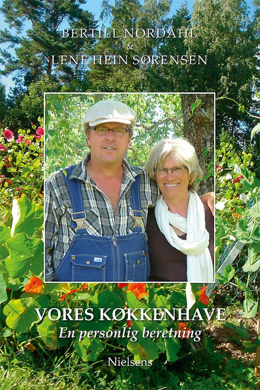 Bertill Nordahl, Lene Hein Sørensen: Vores køkkenhave - en personlig beretning