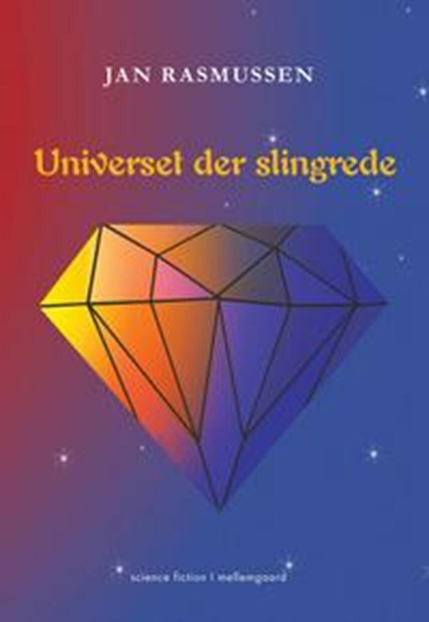 Jan Rasmussen (f. 1965): Universet der slingrede