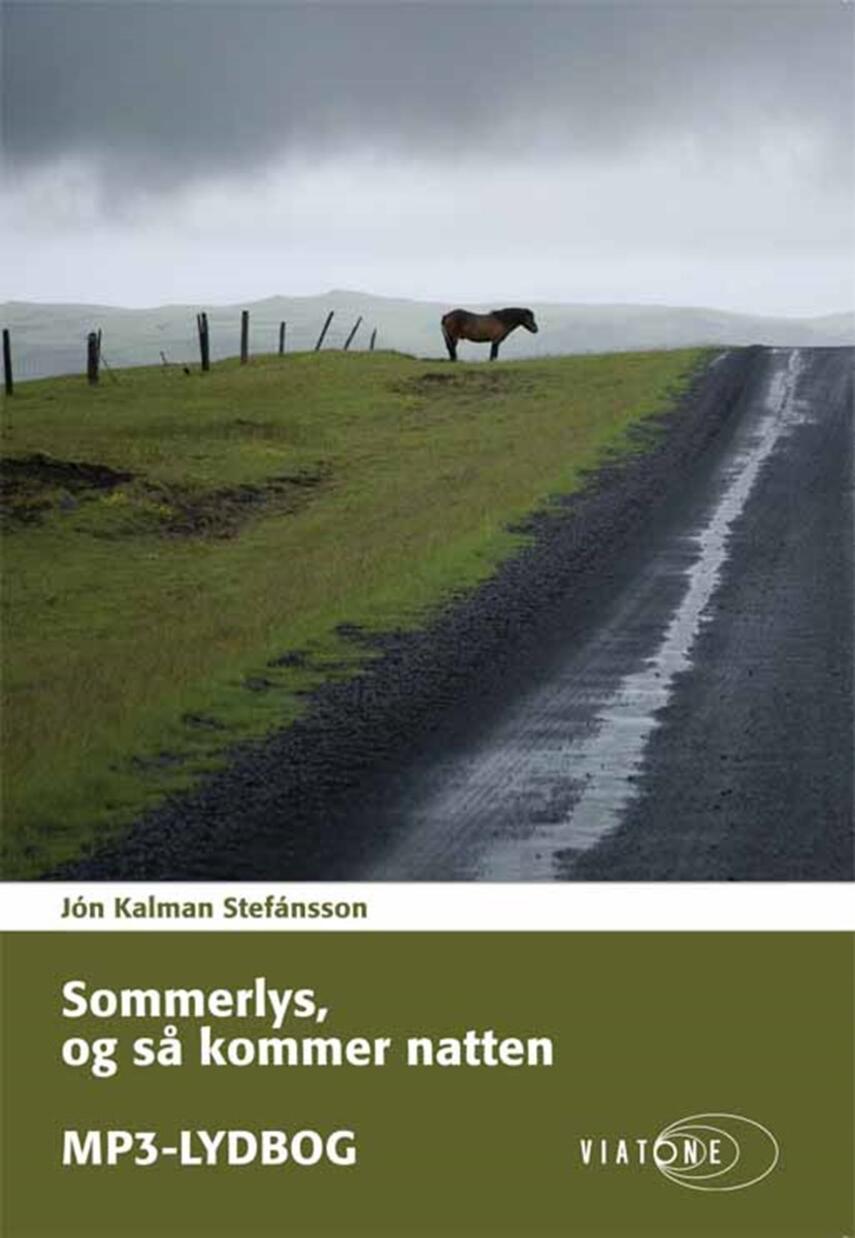 Jón Kalman Stefánsson: Sommerlys og så kommer natten