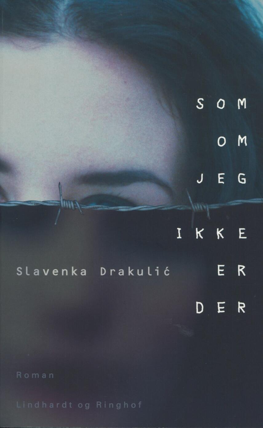 Slavenka Drakulić: Som om jeg ikke er der