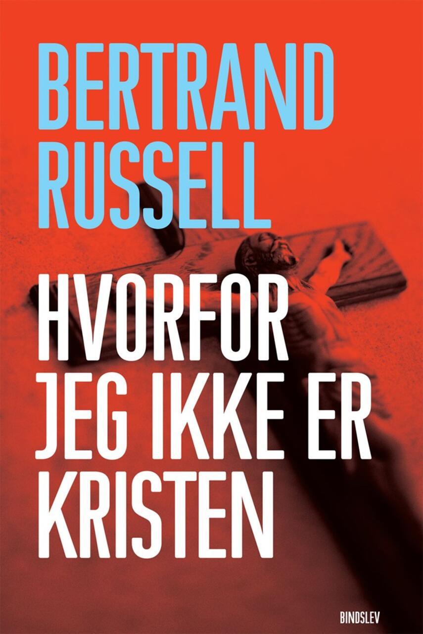 Bertrand Russell: Hvorfor jeg ikke er kristen
