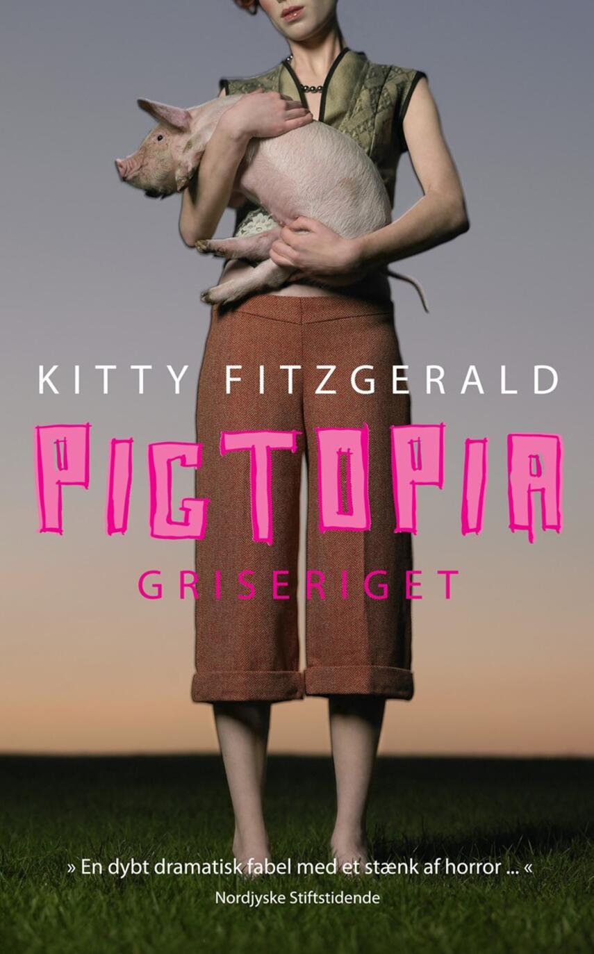 Kitty Fitzgerald: Pigtopia : griseriget (Tekst på dansk)