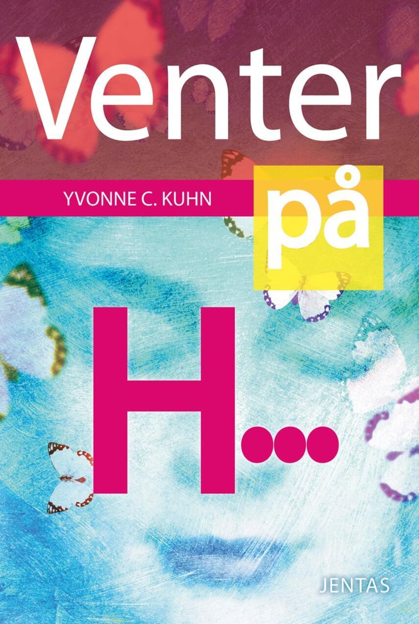 Yvonne C. Kuhn: Venter på H-