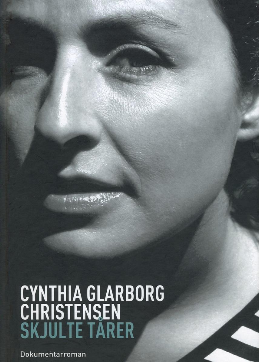 Cynthia Glarborg Christensen: Skjulte tårer : dokumentarroman