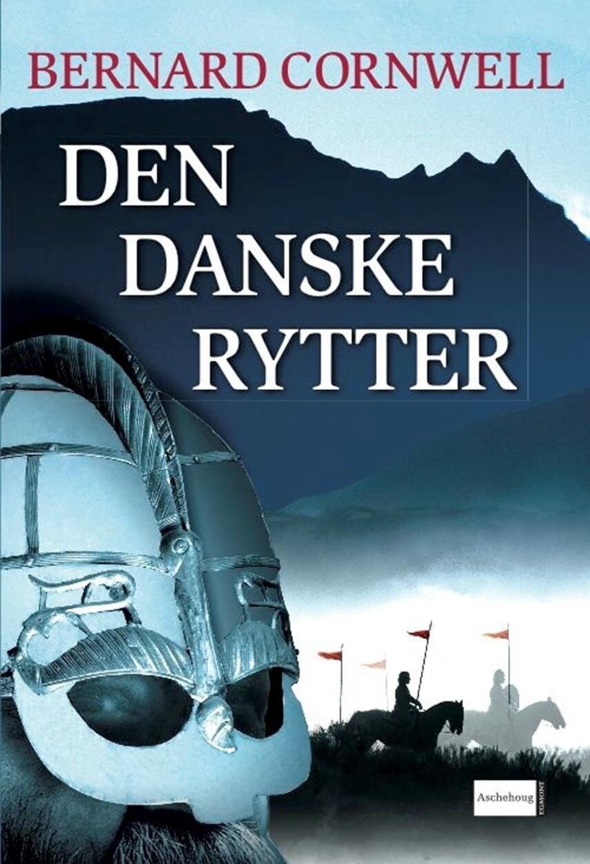 Bernard Cornwell: Den danske rytter