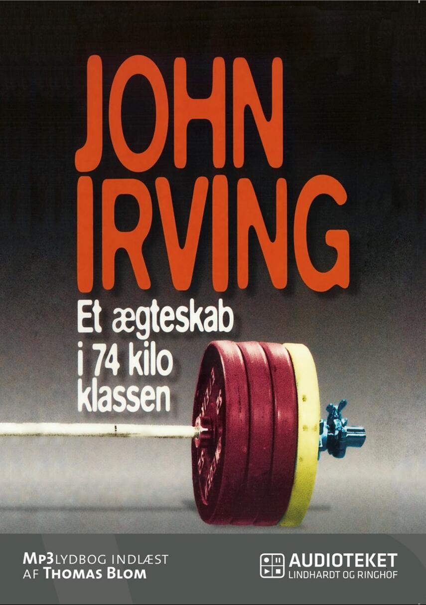 John Irving: Et ægteskab i 74 kilo klassen
