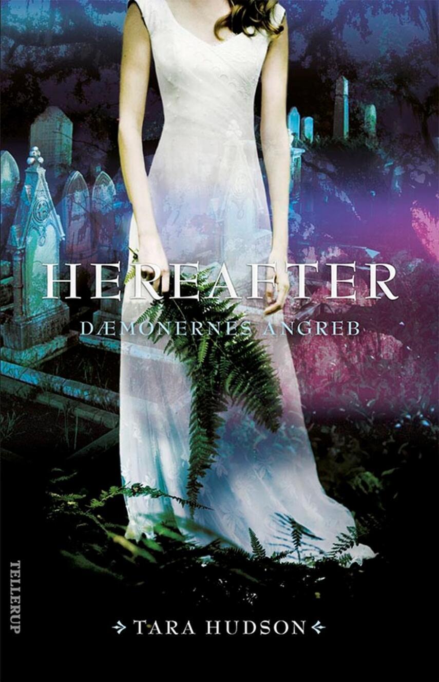 Tara Hudson: Hereafter. Bind 2, Dæmonernes angreb