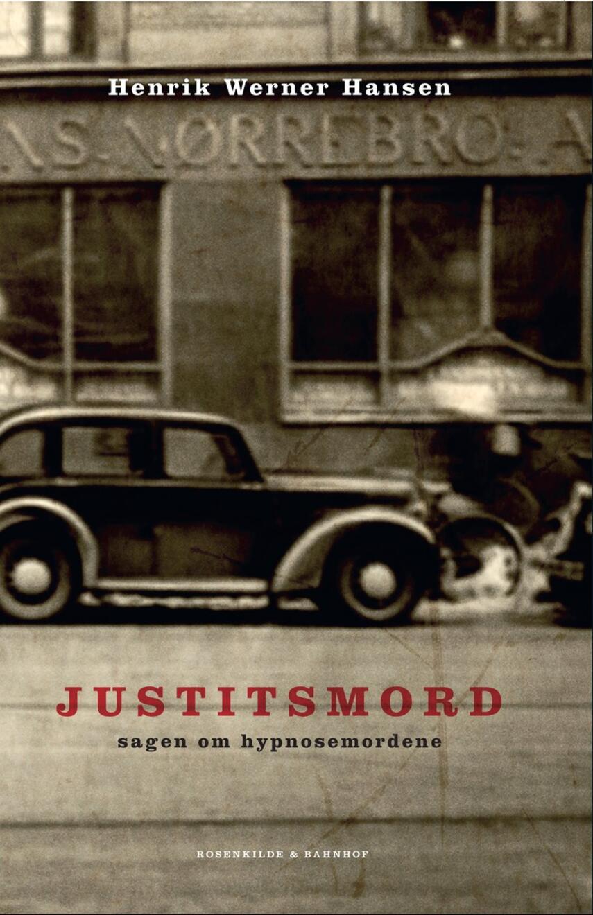 Henrik Werner Hansen (f. 1944): Justitsmord : sagen om hypnosemordene