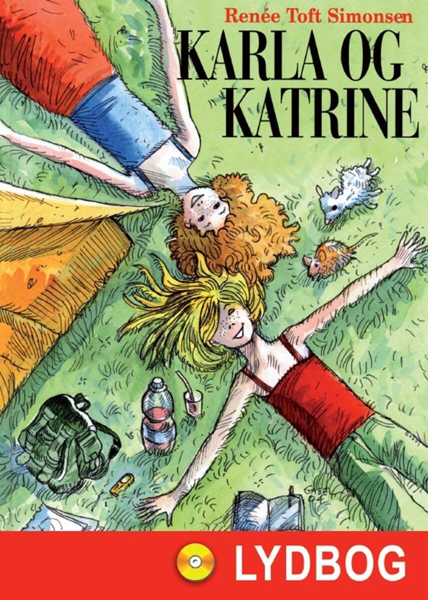 Renée Toft Simonsen: Karla og Katrine
