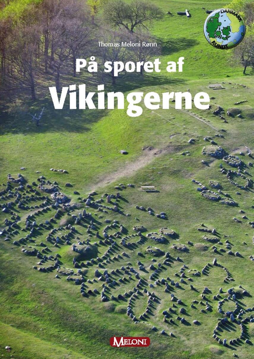Thomas Meloni Rønn: På sporet af vikingerne
