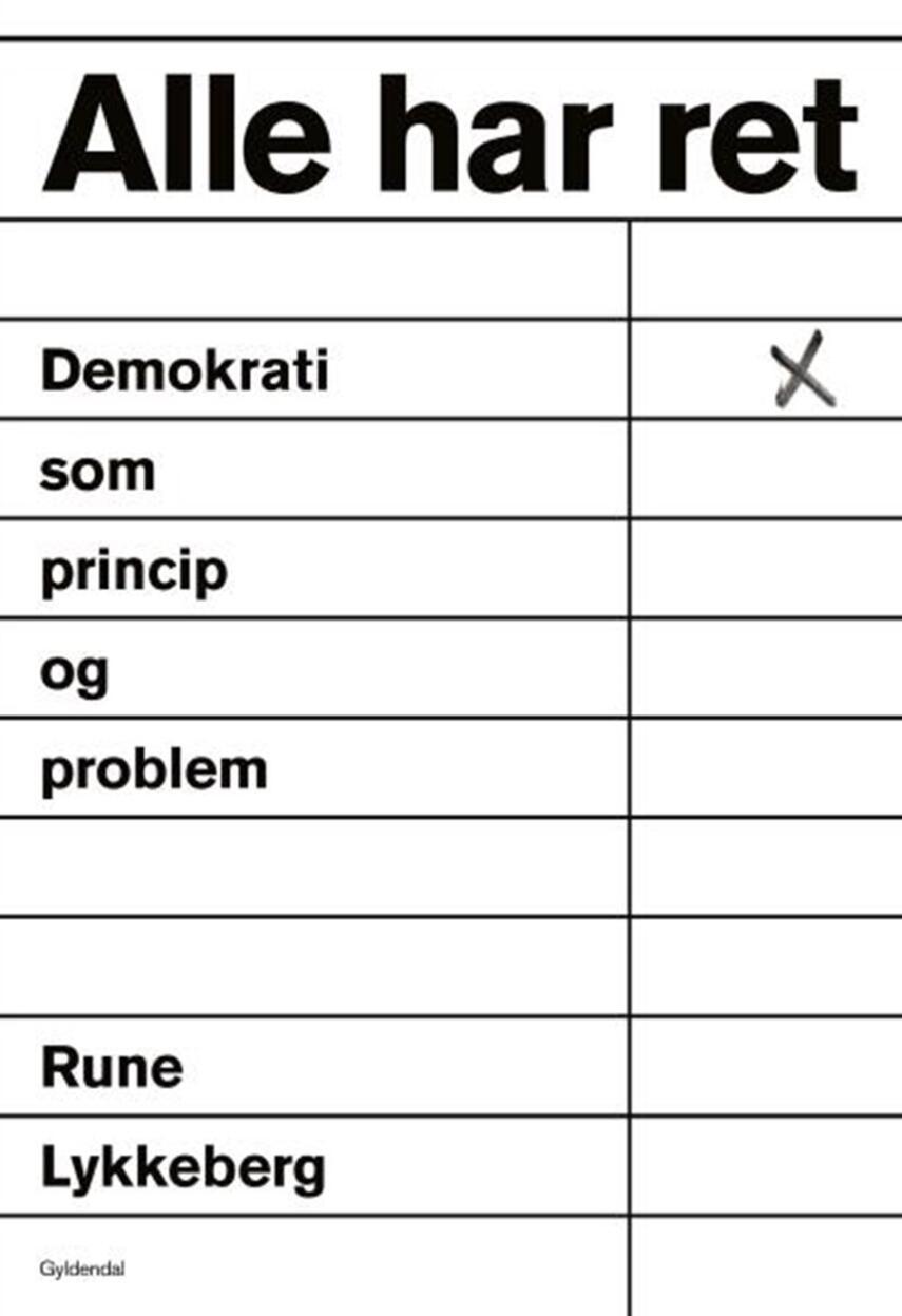 Rune Lykkeberg: Alle har ret : demokrati som princip og problem