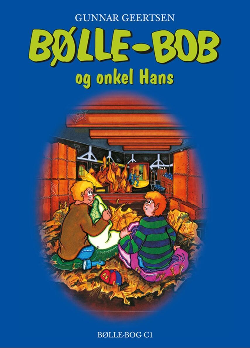 Gunnar Geertsen: Bølle-Bob og onkel Hans
