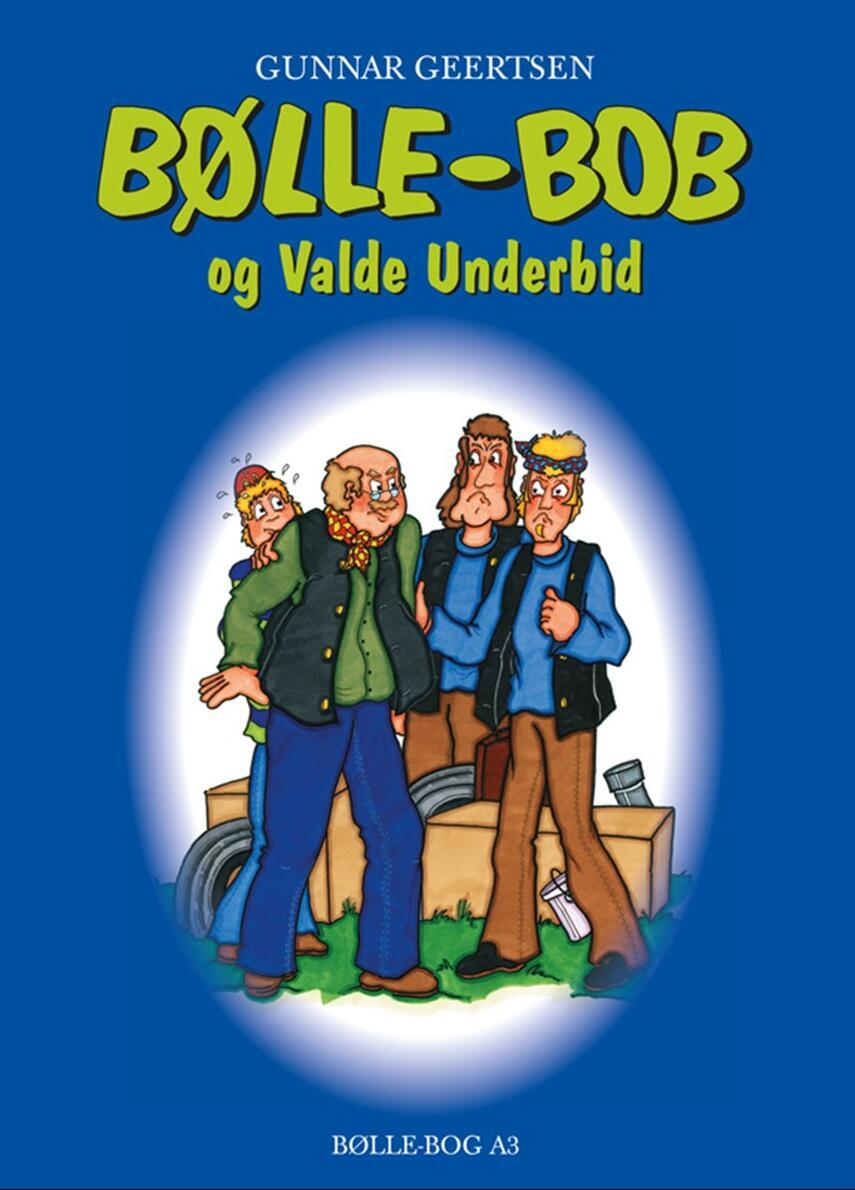 Gunnar Geertsen: Bølle-Bob og Valde Underbid