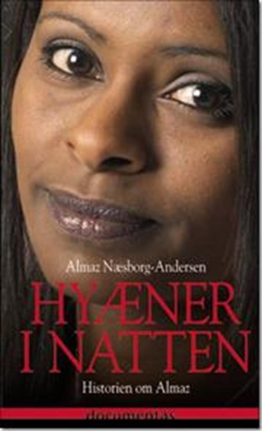 Almaz Mengesha Næsborg-Andersen: Hyæner i natten : historien om Almaz
