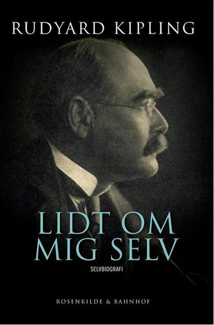 Rudyard Kipling: Lidt om mig selv : tilegnet mine kendte og ukendte venner