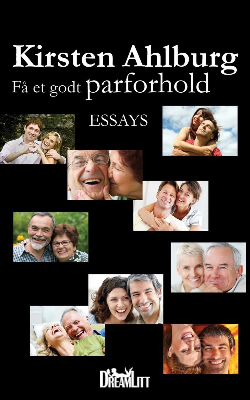 Kirsten Ahlburg: Få et godt parforhold : essays