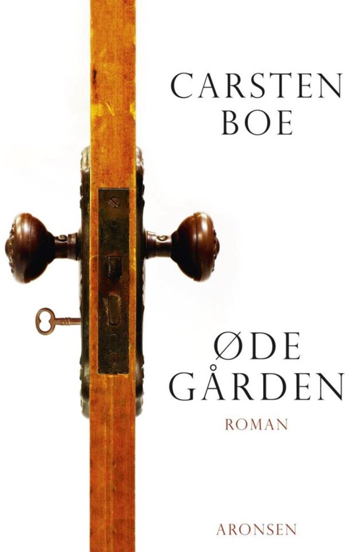Carsten Boe: Ødegården : roman