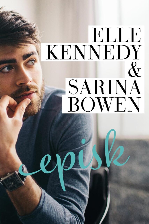Elle Kennedy, Sarina Bowen: Episk