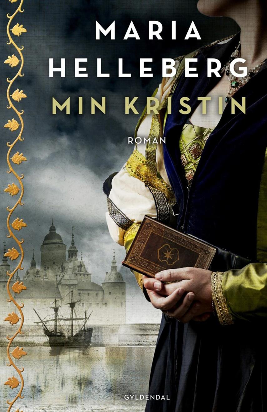 Maria Helleberg: Min Kristin : roman
