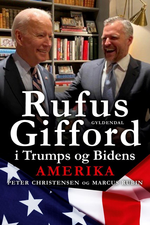 Peter Christensen (f. 1973), Marcus Rubin (f. 1970): Rufus Gifford i Trumps og Bidens Amerika