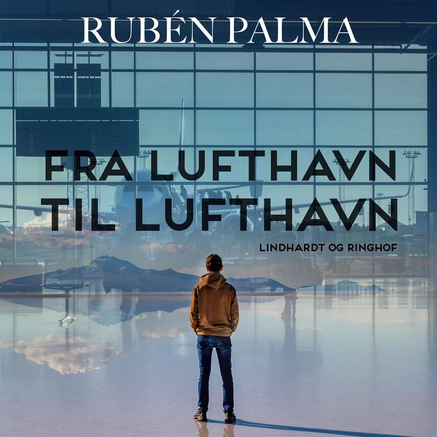 Rubén Palma: Fra lufthavn til lufthavn - og andre indvandrerfortællinger