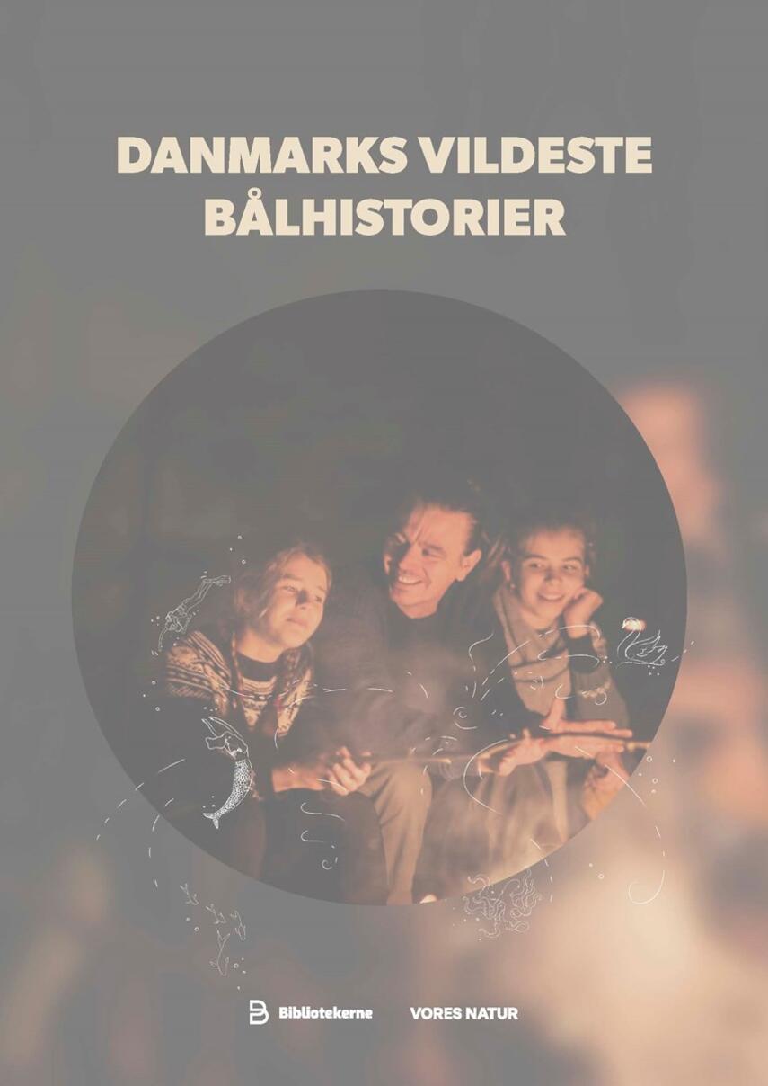 : Danmarks vildeste bålhistorier
